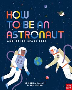 HOW TO BE AN ASTRONAUT (HB)