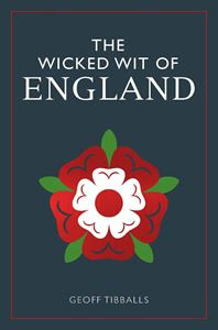 WICKED WIT OF ENGLAND