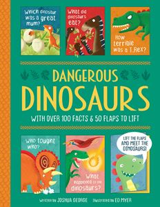 DANGEROUS DINOSAURS (LIFT THE FLAP HISTORY)