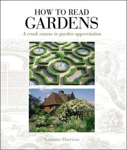 HOW TO READ GARDENS (NEW)