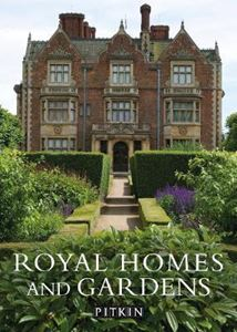 ROYAL HOMES AND GARDENS (PITKIN GUIDE)