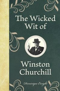 WICKED WIT OF WINSTON CHURCHILL (GREEN)