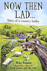 NOW THEN LAD: TALES OF A COUNTRY BOBBY