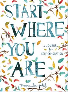 START WHERE YOU ARE (MEERA LEE PATEL)