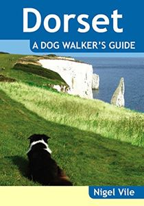 DORSET: A DOG WALKERS GUIDE