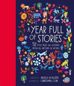 YEAR FULL OF STORIES: 52 FOLK TALES AND LEGENDS