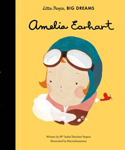 LITTLE PEOPLE BIG DREAMS: AMELIA EARHART
