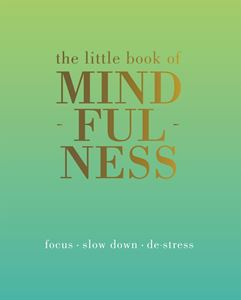 LITTLE BOOK OF MINDFULNESS (QUADRILLE)