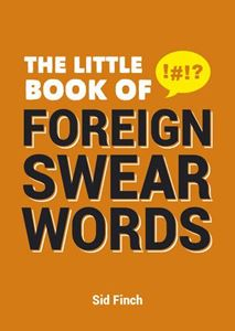 LITTLE BOOK OF FOREIGN SWEAR WORDS (NEW)