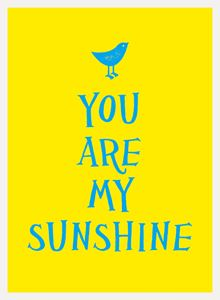 YOU ARE MY SUNSHINE (YELLOW)
