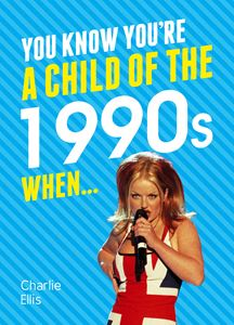 YOU KNOW YOURE A CHILD OF THE 90S (NEW)