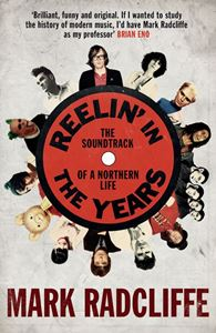 REELIN IN THE YEARS: THE SOUNDTRACK OF A NORTHERN LIFE
