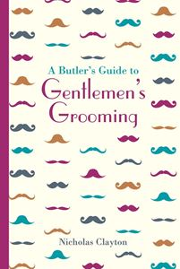 BUTLERS GUIDE TO GENTLEMANS GROOMING (NEW)