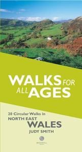 WALKS FOR ALL AGES: NORTH EAST WALES