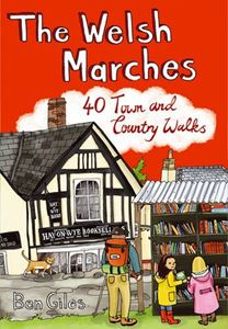 WELSH MARCHES: 40 TOWN AND COUNTRY WALKS