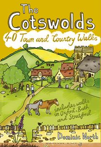 COTSWOLDS: 40 TOWN AND COUNTRY WALKS