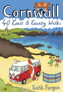 CORNWALL: 40 COAST AND COUNTRY WALKS