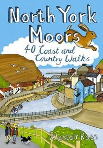 NORTH YORK MOORS: 40 COAST AND COUNTRY WALKS