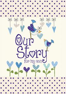 OUR STORY FOR MY SON JOURNAL