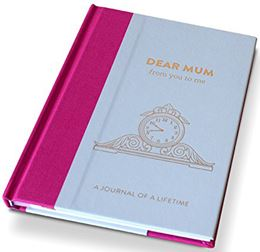 DEAR MUM FROM YOU TO ME TIMELESS COLLECTION JOURNAL