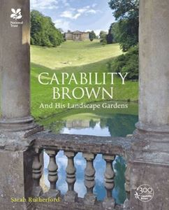 CAPABILITY BROWN AND HIS LANDSCAPE GARDENS