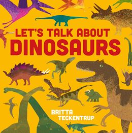 LETS TALK ABOUT DINOSAURS