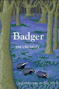 BADGER: ENCOUNTERS IN THE WILD