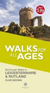 WALKS FOR ALL AGES: LEICESTERSHIRE AND RUTLAND