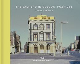 EAST END IN COLOUR 1960-1980 (VINTAGE BRITAIN 1)