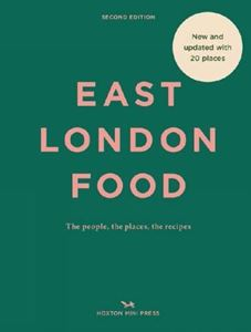 EAST LONDON FOOD (2ND ED) (HOXTON MINI PRESS) (NEW)