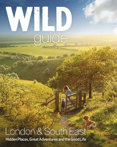 WILD GUIDE LONDON AND SOUTH EAST