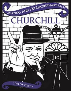 AMAZING AND EXTRAORDINARY FACTS CHURCHILL