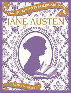AMAZING AND EXTRAORDINARY FACTS JANE AUSTEN