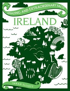 AMAZING AND EXTRAORDINARY FACTS IRELAND