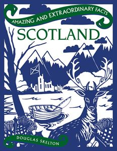 AMAZING AND EXTRAORDINARY FACTS SCOTLAND