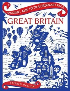 AMAZING AND EXTRAORDINARY FACTS GREAT BRITAIN