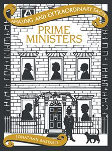 AMAZING AND EXTRAORDINARY FACTS PRIME MINISTERS