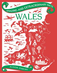 AMAZING AND EXTRAORDINARY FACTS WALES