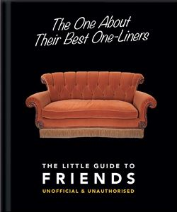 ONE ABOUT THEIR BEST ONE LINERS: THE LITTLE GUIDE TO FRIENDS