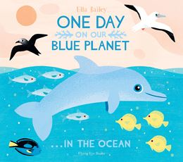 ONE DAY ON OUR BLUE PLANET: IN THE OCEAN (PB)