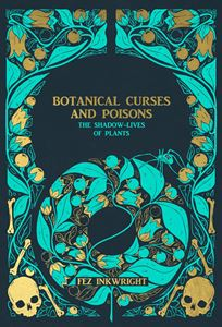 BOTANICAL CURSES AND POISONS (LIMINAL 11)
