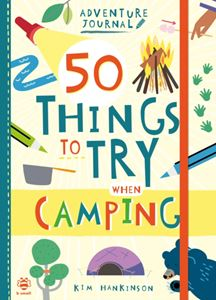 50 THINGS TO TRY WHEN CAMPING ADVENTURE JOURNAL (B SMALL)