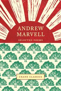 SELECTED POEMS: ANDREW MARVELL (CRANE CLASSICS)