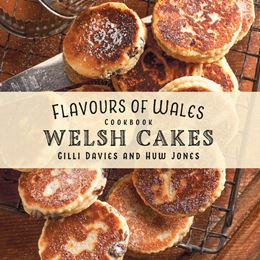 FLAVOURS OF WALES: WELSH CAKES COOKBOOK (PB)
