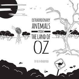 EXTRAORDINARY ANIMALS FROM THE LAND OF OZ (LITTLE BLACK & WH