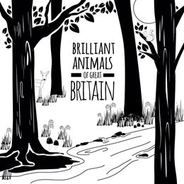 BRILLIANT ANIMALS OF GREAT BRITAIN (LITTLE BLACK & WHITE)