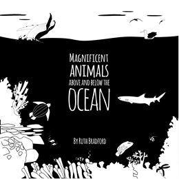 MAGNIFICENT ANIMALS ABOVE AND BELOW THE OCEAN (LITTLE BLACK