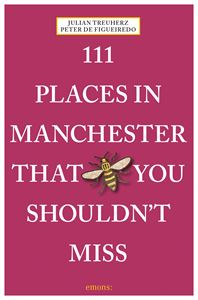 111 PLACES IN MANCHESTER THAT YOU SHOULDNT MISS