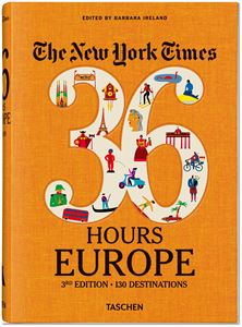 NEW YORK TIMES 36 HOURS EUROPE (3RD ED)
