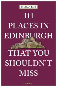 111 PLACES IN EDINBURGH THAT YOU SHOULDNT MISS